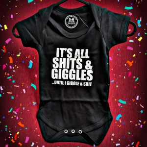 Shits and Giggles Baby Grow