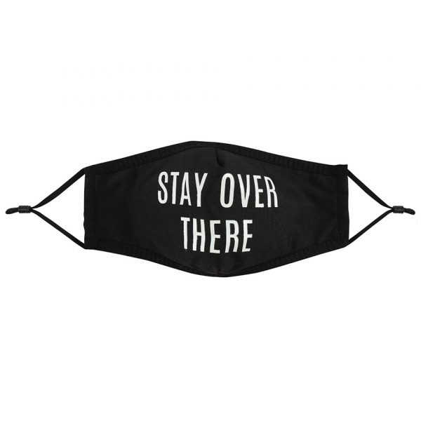 Stay Over There Triple Layered Face Mask Covering Reusable Alternative Covid-19 Corona Virus